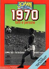 LIBRO=30 Anni della nostra storia=1970 fatti e persone=Gigi Riva=Mexico 70=