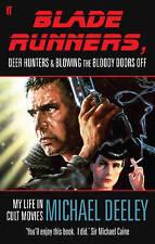 Blade Runners, Deer Hunters & Blowing the Bloody Doors Off: My Life in Cult Movi