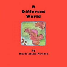 A Different World NEW by Maria Elena Pirotte