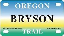 BRYSON Oregon Trail - Mini License Plate - Name Tag - Bicycle Plate!