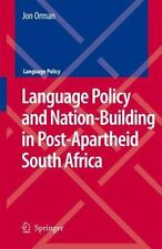 Language Policy and Nation-Building in Post-Apartheid South Africa 10 by Jon...