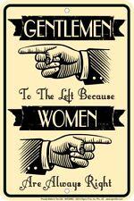 Gentleman Left / because Women are Always Right 8x12 metal sign
