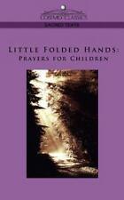 Little Folded Hands : Prayers for Childre (2005, Paperback)
