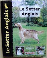 Le chien Le setter Anglais origine standard soins conseil le chiot /I29