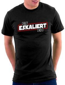 Es Eskaliert Eh T-Shirt
