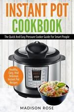 Instant Pot Cookbook The Quick & Easy Pressure Cooker Guide for Smart People e1