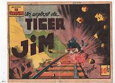 Sélection LE CORSAIRE. Un exploit de Tiger Jim. ROVIC. récit complet SAETL 1945
