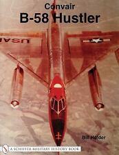 Convair B-58 Hustler by Bill Holder (2001, Paperback)