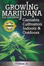 NEW Growing Marijuana For Beginners: Cannabis Cultivation Indoors and Outdoors