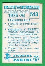 TRASFERIBILE CALCIATORI PANINI 1975/76 - NUOVO/NEW N.513 MASCOTTE - REGGIANA