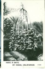 CALIFORNIA , INDIO HAVE A DATE REAL PHOTO  VINTAGE  (CA-I)