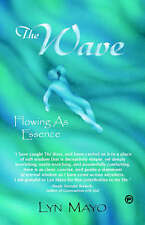 The Wave: Flowing as Essence,Mayo, Lyn L,New Book mon0000027851