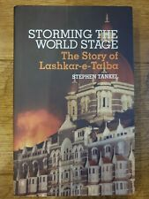 Storming the World Stage by Stephen Tankel, The Story of Lashkar-e-Taiba