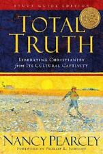 Total Truth (Study Guide Edition): Liberating Christianity from Its Cultural Cap