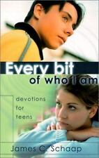 Every Bit of Who I Am: Devotions for Teens by James C. Schaap, Good Book