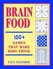 Brain Food: 100+ Games That Make Kids Think, Grades 4-12 by Paul Fleisher