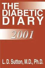 The Diabetic Diary : 2001 by L. D. Sutton (2001, Paperback)