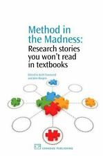 Method in the Madness : Research Stories You Won't Read in Textbooks (2009,...