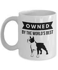 Owned by World's Best Boston Terrier Coffee Mug for Dog Lover