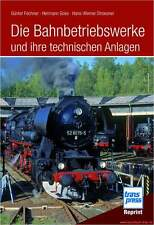 Fachbuch Die Bahnbetriebswerke und ihre technischen Anlagen, toll, BILLIGER, NEU