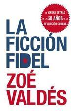 La ficcion Fidel (Spanish Edition), Valdes, Zoe, Good Condition, Book