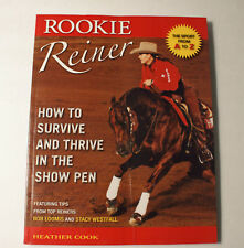 How to Survive and Thrive in the Show Pen Rookie Reiner by Heather Cook
