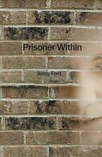 NEW Prisoner Within by Jenny Ford