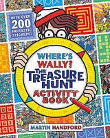 Where's Wally? The Treasure Hunt: Activity Book by Martin Handford.