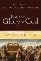 For the Glory of God: Recovering a Biblical Theology of Worship (Paperback or So