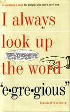 I Always Look Up the Word Egregious by Maxwell Nurnberg