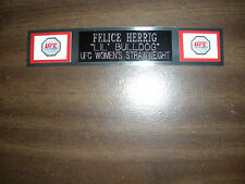 FELICE HERRIG (UFC) NAMEPLATE FOR SIGNED TRUNKS DISPLAY/PHOTO/PLAQUE