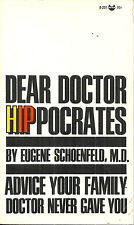 Dear Doctor Hip-Pocrates Eugene Schoenfeld - Sex, Drugs, Other Unorthodox Advice