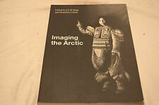 IMAGING THE ARCTIC BY J C H KING AND HENRIETTA LIDCHI