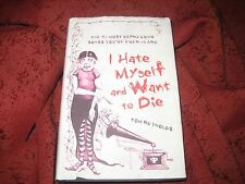 I HATE MYSELF AND WANT TO DIE -- TOM REYNOLDS (hardcover EDITION) 1ST ED/1ST PRT