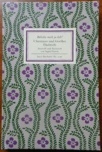 Behalte mich ja lieb. Christianes und Goethes Ehebriefe. Auswahl und ......