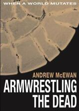 Armwrestling the Dead by Andrew Mcewan (2013, Paperback)