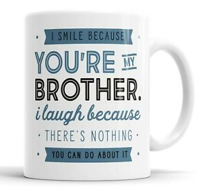 I Smile Because You're My Brother Mug Sarcasm Sarcastic Funny, Humour, Joke Mugs