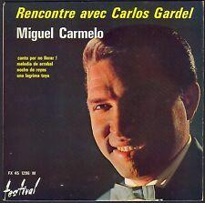 MIGUEL CARMELO RENCONTRE AVEC CARLOS GARDEL 45T EP BIEM FESTIVAL 1296 NEUF MINT