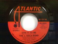 """J GEILS BAND """"GIVE IT TO ME / HOLD YOUR LOVING"""" 45 MINT"""