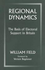 Regional Dynamics: The Basis of Electoral Support in Britain