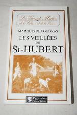CHASSE-MARQUIS DE FOUDRAS LES VEILLEES DE ST HUBERT  ILLUSTRE REPRINT