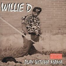 Play Witcha Mama - WILLIE D.  (NEW CD 1994)
