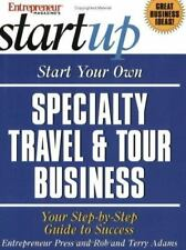 Start Your Own Specialty Travel & Tour Business (Start Your Own Specialty