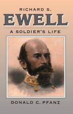 Civil War America Ser.: Richard S. Ewell : A Soldier's Life by Donald C....