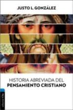Historia Abreviada Del Pensamiento Cristiano by Justo L. Gonzalez (2016,...