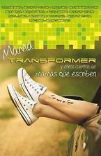 Mama Transformer y Otros Cuentos de Mamas Que Escriben : Crianza con Ficcion...
