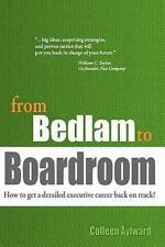 from Bedlam to Boardroom: How to get a derailed executive career back on track!