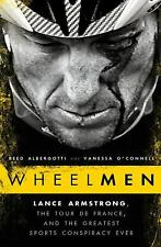 Wheelmen : Lance Armstrong, the Tour de France, and the Greatest Sports.