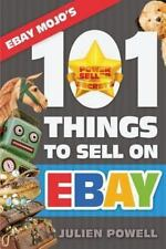 Ebay Mojo - 101 Things to Sell on Ebay : Ebay Mojo Powerseller Secrets by...