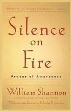 Silence on Fire: Prayer of Awareness by Shannon, William H., Good Book
